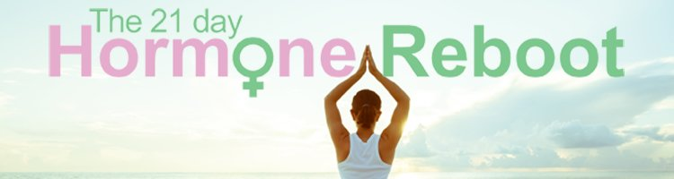 The 21 Day Hormone Reboot online plan – starts 1st June 2015